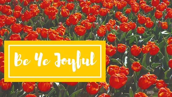 Be Ye Joyful