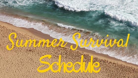 Summer Survival Schedule